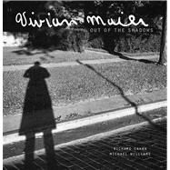 Vivian Maier : Out of the Shadows by Unknown, 9780978545093