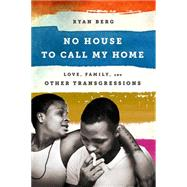 No House to Call My Home by Berg, Ryan, 9781568585093