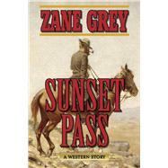 Sunset Pass by Grey, Zane, 9781634505093