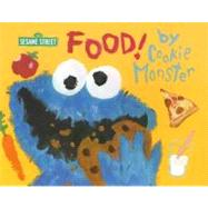 Food! by Cookie Monster by RANDOM HOUSEPANTUSO, MIKE, 9780375835094