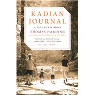 Kadian Journal A Father's Memoir by Harding, Thomas, 9781250065094