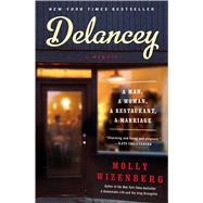 Delancey A Man, a Woman, a Restaurant, a Marriage by Wizenberg, Molly, 9781451655094