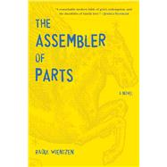 The Assembler of Parts by Wientzen, Raoul, 9781628725094