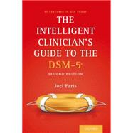 The Intelligent Clinician's Guide to the DSM-5 by Paris, Joel, 9780199395095