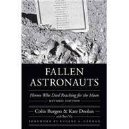 Fallen Astronauts by Burgess, Colin; Doolan, Kate; Cernan, Eugene A., 9780803285095