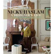 A Designer's Life by Haslam, Nicky, 9780847845095
