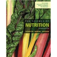 The Science of Nutrition by Thompson, Janice J.; Manore, Melinda; Vaughan, Linda, 9780134175096
