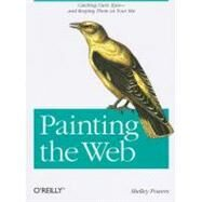 Painting the Web by Powers, Shelley, 9780596515096