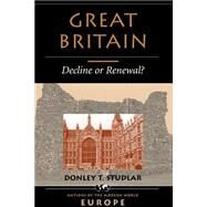 Great Britain: Decline Or Renewal? by Studlar,Donley T, 9780813315096