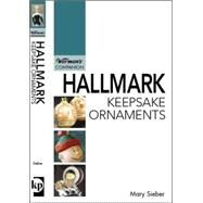 Hallmark Keepsake Ornaments: A Warman's Companion by Sieber, Mary, 9780896895096