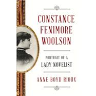 Constance Fenimore Woolson by Rioux, Anne Boyd, 9780393245097