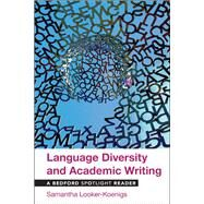 Language Diversity and Academic Writing A Bedford Spotlight Reader by Looker-Koenigs, Samantha, 9781319055097
