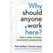 Why should anyone work here? by Goffee, Rob; Jones, Gareth, 9781625275097