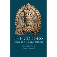 The Goddess: Myths of the Great Mother by Leeming, David Adams; Fee, Christopher, 9781780235097