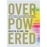 Overpowered by BLANK, MARTIN, PHD, 9781609805098