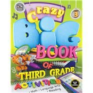 Crazy Big Book of Third Grade Activities by Carson-Dellosa Publishing Company, Inc., 9781483835099