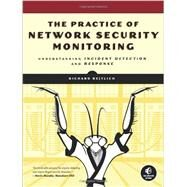 The Practice of Network Security Monitoring by Bejtlich, Richard, 9781593275099