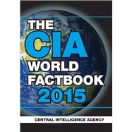 The CIA World Factbook 2015 by Central Intelligence Agency, 9781629145099