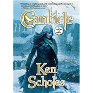 Canticle by Scholes, Ken, 9780765375100