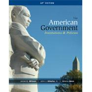 American Government Institutions & Policies (Advanced Placement Edition, 14th) by Wilson/Dilulio/Bose, 9781285195100