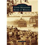 Upper Mississippi River at Winona by Bennick, Walter, 9781467115100