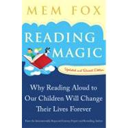 Reading Magic: Why Reading Aloud to Our Children Will Change Their Lives Forever by Fox, Mem, 9780156035101