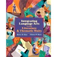 Integrating Language Arts Through Literature and Thematic Units by Roe, Betty D.; Ross, Elinor P., 9780205395101