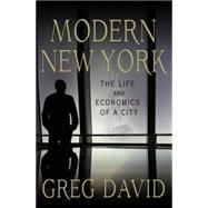 Modern New York The Life and Economics of a City by David, Greg, 9780230115101