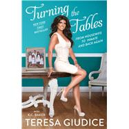 Turning the Tables From Housewife to Inmate and Back Again by Giudice, Teresa; Baker, K.C., 9781501135101