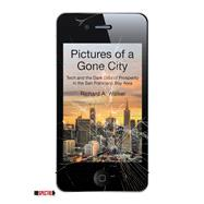 Pictures of a Gone City by Walker, Richard A., 9781629635101