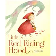 Little Red Riding Hood A Fairy Tale Adventure by Rossi, Francesca, 9781454915102