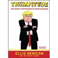 Trumpitude by Henican, Ellis; Jones, Randy, 9781682615102