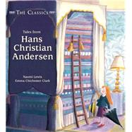 Tales from Hans Christian Andersen by Lewis, Naomi; Clark, Emma Chicester, 9781847805102