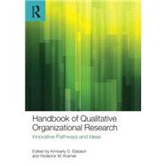 Handbook of Qualitative Organizational Research: Innovative Pathways and Methods by Elsbach; Kimberly D., 9781848725102