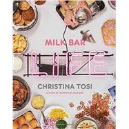 Milk Bar Life by Tosi, Christina; Mcbroom, Courtney (CON); Meehan, Peter (CON); Stabile, Gabriele; Ibold, Mark, 9780770435103