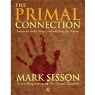 The Primal Connection: Reclaim Your Health, Balance and Well-being You Deserve