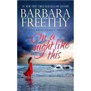 On a Night Like This by Freethy, Barbara, 9780990695103
