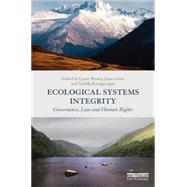 Ecological Systems Integrity: Governance, law and human rights by Westra; Laura, 9781138885103