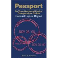 Passport To Your National Parks® Companion Guide: National Capital Region by Minetor, Randi, 9780762745104