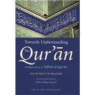 Towards Understanding the Qur'an by Mawdudi, Sayyid Abul A'la; Ansari, Zafar Ishaq, 9780860375104