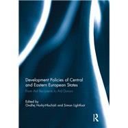 Development Policies of Central and Eastern European States: From Aid Recipients to Aid Donors by Hork²-Hluchßn; Ondrej, 9781138945104