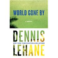 World Gone By by Lehane, Dennis, 9780062325105