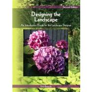 Designing the Landscape : An Introductory Guide for the Landscape Designer by Bertauski, Tony, 9780135135105