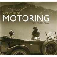 A Century of Motoring by Pressnell, Jon, 9780747815105