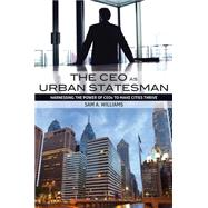 The Ceo As Urban Statesman by Williams, Sam A., 9780881465105