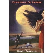 Tartabull's Throw by Garfield, Henry, 9781481475105
