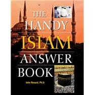 The Handy Islam Answer Book by Renard, John, 9781578595105