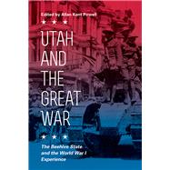 Utah and the Great War by Powell, Allan Kent, 9781607815105