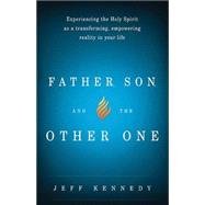 Father, Son, and the Other One by Kennedy, Jeff, 9781621365105