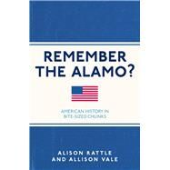 Remember the Alamo? by Rattle, Alison; Vale, Allison, 9781782435105